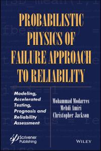 Probabilistic Physics of Failure Approach to Reliability Modeling, Accelerated Testing, Prognosis and Reliability Assessment