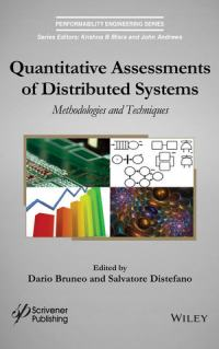 Quantitative Assessments of Distributed Systems: Methodologies and Techniques